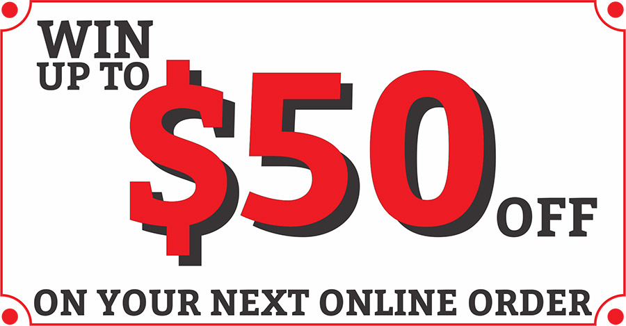 Win Up To $50 Off Your Next online Order